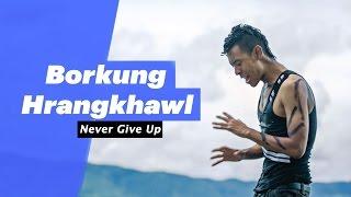 Borkung Hrangkhawl - Never Give Up - songdew , HipHop