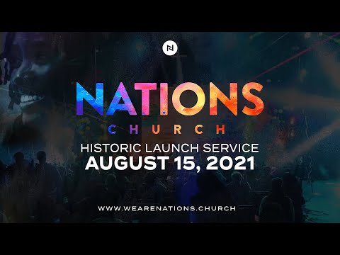 Nations Church Historic Launch Service  Join us August 15th