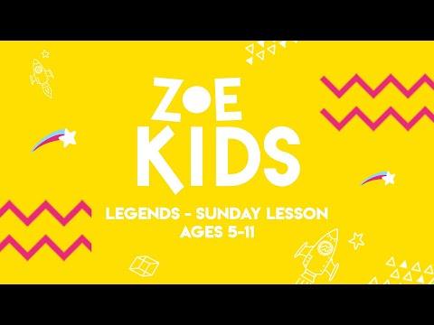 ZOE KIDS  LEGENDS  AGES 5-11
