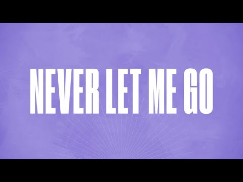 Never Let Me Go (Official Lyric Video) - LIFE Worship