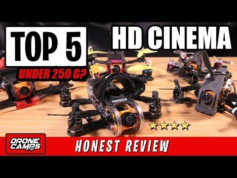 TOP 5 HD CINEMA FPV QUADS under 250 Grams! - UCwojJxGQ0SNeVV09mKlnonA