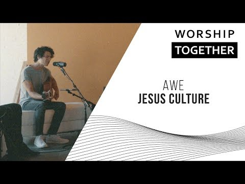 Awe // Jesus Culture // New Song Cafe