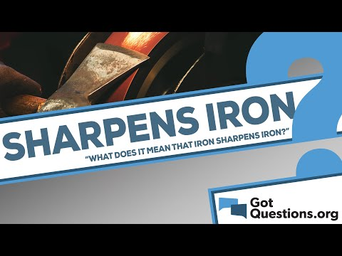 What does it mean that iron sharpens iron?
