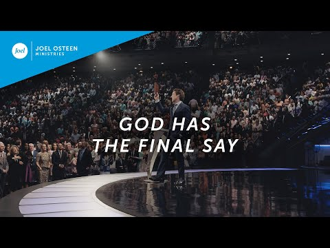 God Has The Final Say - Joel Osteen