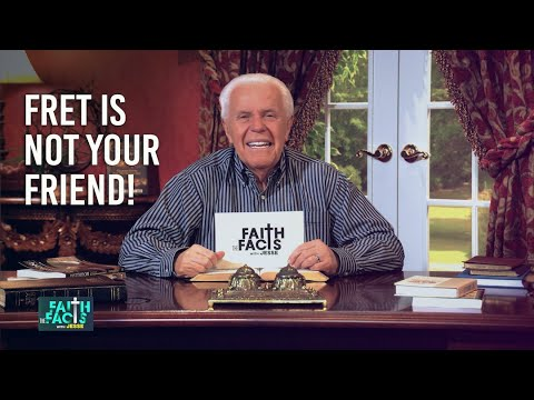 Faith the Facts: Fret Is Not Your Friend!  Jesse Duplantis