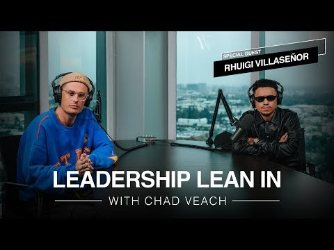 Leadership Lean In With Chad Veach And Rhuigi Villaseor