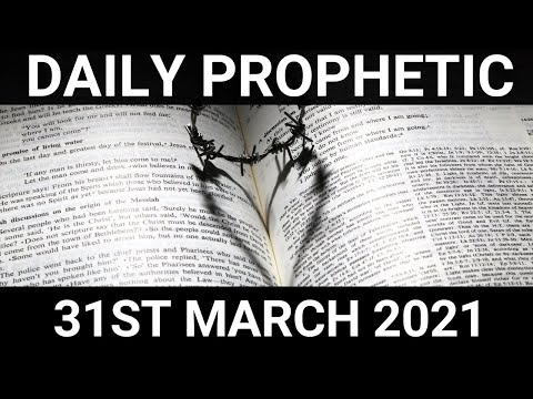 Daily Prophetic 31 March 2021 5 of 7