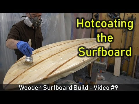 How to Make a Wooden Surfboard #09: Hotcoating the Surfboard - UCAn_HKnYFSombNl-Y-LjwyA
