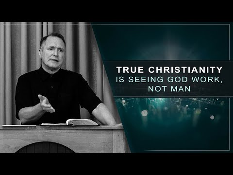 True Christianity is Seeing God Work, Not Man - Tim Conway