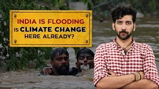 India Is Flooding | Is Climate Change Here Already? | Indiatimes Explains