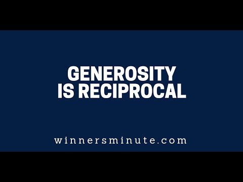 Generosity Is Reciprocal  The Winner's Minute With Mac Hammond