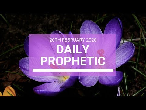 Daily Prophetic 20 February 2020 3 of 3