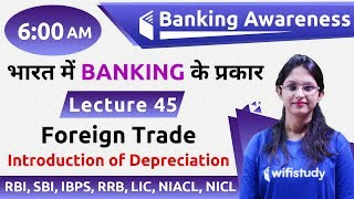 6:00 AM - Banking Awareness by Sushmita Ma'am | Foreign Trade (Introduction of Depreciation)