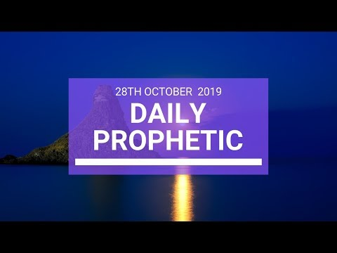 Daily Prophetic 28 October 2019 Word 3