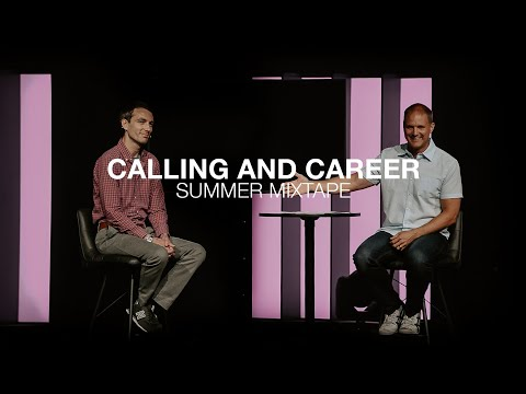 Summer Mixtape  Calling and Career  Ephesians 4: 11-12