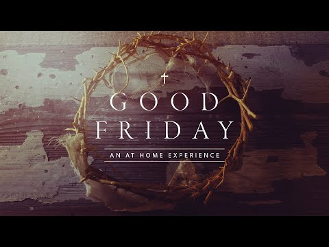 Good Friday : At Home Experience