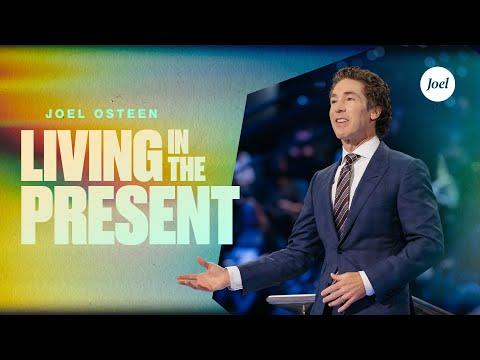 Living In The Present  Joel Osteen