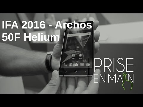 IFA 2016 - Prise en main du smartphone Archos 50F Helium