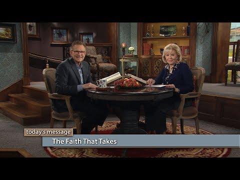 The Faith That Takes