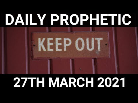 Daily Prophetic 27 March 2021 3 of 7