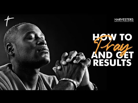 How To Pray And Get  Results  6th September 2020 Message Only