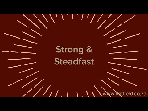 Strong & Steadfast  Friday, 8 May