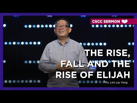 The Rise, The Fall & The Rise of Elijah  Ps. Lip  Cornerstone Community Church  CSCC Sermon