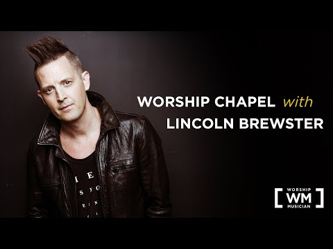 Lincoln Brewster - Worship Musician Chapel