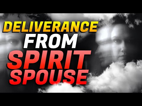 DELIVERANCE from SPIRIT SPOUSE! Must Watch!