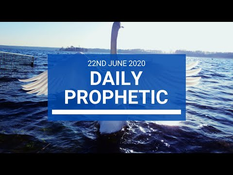 Daily Prophetic 22 June 2020 2 of 7