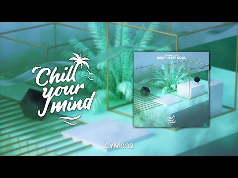 Gianni Blu - Deep In My Soul [ChillYourMind Release] - UCmDM6zuSTROOnZnjlt2RJGQ