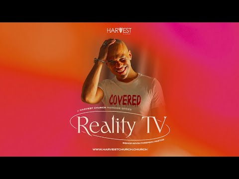 Reality TV - Top Model 11:15 AM - Bishop Kevin Foreman