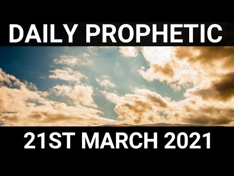 Daily Prophetic 21 March 2021 2 of 7
