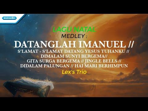 Datanglah Imanuel (Medley) - Lagu Natal - Lex's Trio (with lyric)