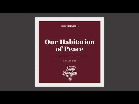 Our Habitation of Peace - Daily Devotion