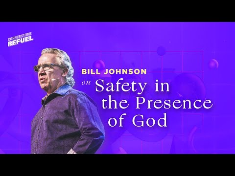 Safety in the Presence of God  Ps. Bill Johnson  Cornerstone Community Church  CSCC Online
