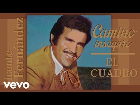 Vicente Fernández - El Cuadro - UCK586Wo8pKz0C50xlSZqSDA
