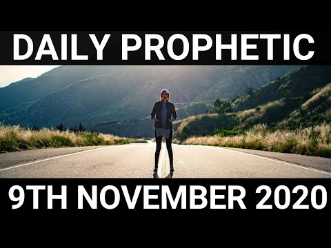 Daily Prophetic 9 November 2020 9 of 12 Subscribe for Daily Prophetic Words