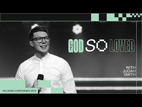 God So Loved  Judah Smith  Hillsong Conference - Sydney 2013