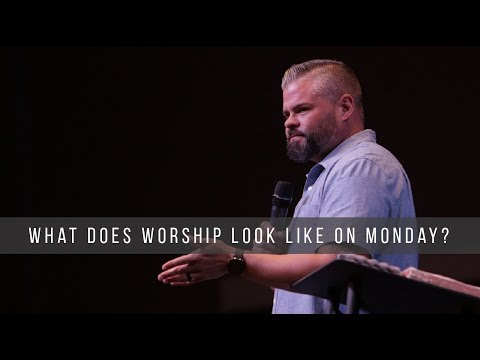 What does Worship look like on Monday?