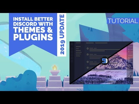 HOWTO | INSTALL BETTER DISCORD WITH THEMES & PLUGINS (2019 UPDATE