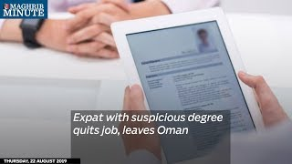 Expat with suspicious degree quits job, leaves Oman