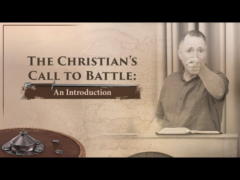 The Christian's Call to Battle: An Introduction - Tim Conway