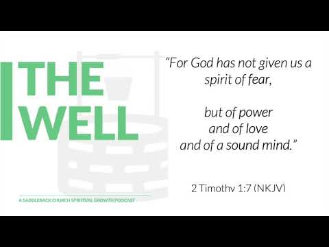 Episode 4: Power, Love, Sound Mind, (2 Timothy 1:7)
