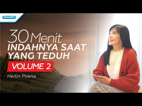 30 Menit Indahnya Saat Yang Teduh Vol. 2 - Herlin Pirena (with lyric)
