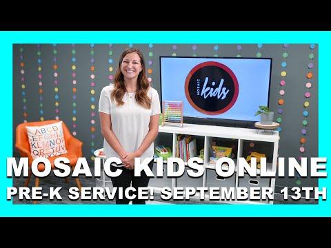 MOSAIC KIDS ONLINE  PRE-K  SEPTEMBER 13TH