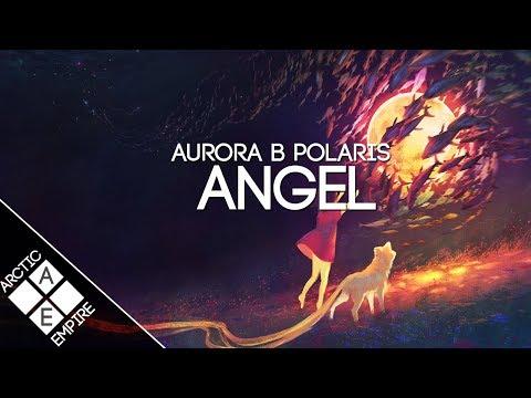 Aurora B.Polaris - Angel | Chillstep - UCpEYMEafq3FsKCQXNliFY9A