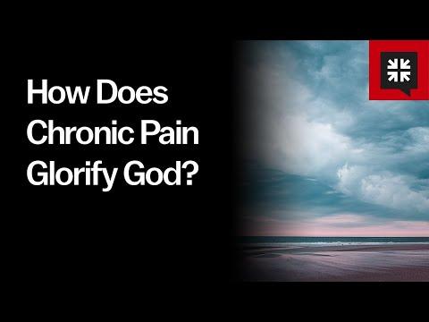 How Does Chronic Pain Glorify God? // Ask Pastor John