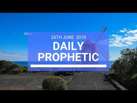 Daily Prophetic 26 June 2019 Word 3