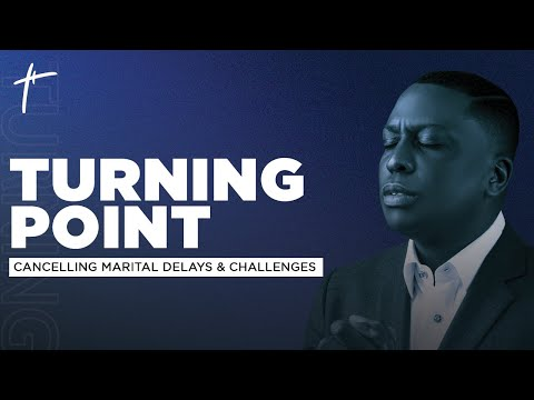 Turning Point: Cancelling Marital Delays & Challenges  Pst Bolaji Idowu  12th September 2021